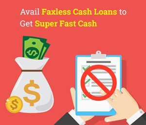 avail-faxless-cash-loans-get-super-fast-cash