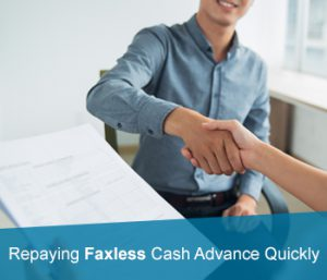Repaying Faxless Cash Advance Quickly