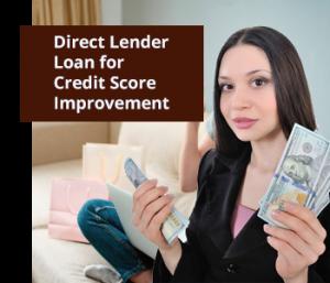 Direct Lender Loan for Credit Score Improvement