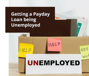 Getting a Payday Loan being Unemployed