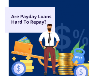 Are-Payday-Loans-Hard-To-Repay